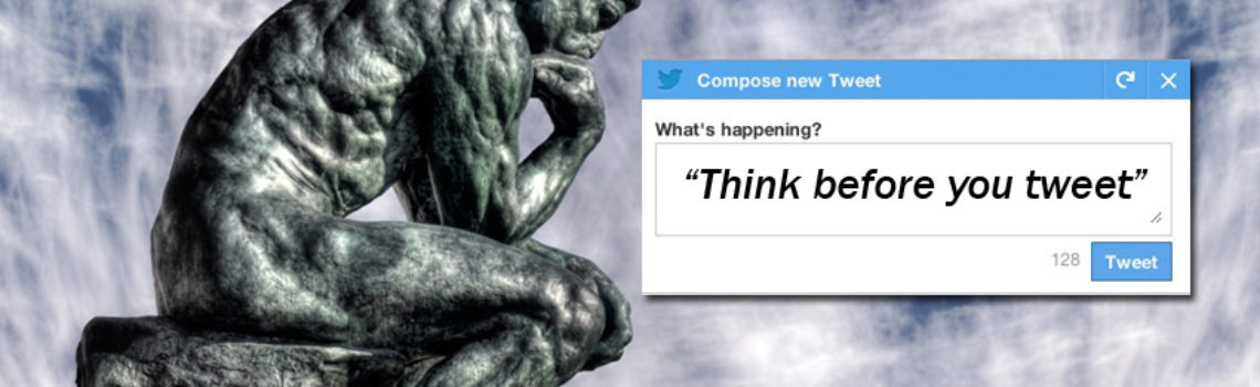 """Importance of """"Thinking before you tweet"""""""